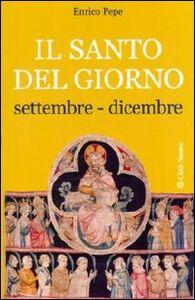 Foto Cover di Il santo del giorno. Vol. 3: Settembre-dicembre., Libro di Enrico Pepe, edito da Città Nuova
