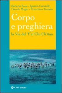 Libro Corpo e preghiera. La via del T'ai Chi Ch'üan