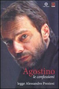 Libro Le confessioni lette da Alessandro Preziosi. Audiolibro. Con CD Audio Agostino (sant')