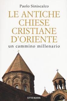 Writersfactory.it Le antiche Chiese cristiane d'Oriente. Un cammino millenario Image