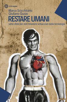 Librisulrazzismo.it Restare umani. Sette sfide per non rimanere schiacciati dalla tecnologia Image
