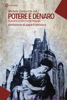 Potere e denaro. La giustizia sociale secondo Bergoglio.pdf