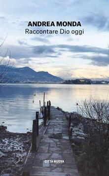 Raccontare Dio oggi - Andrea Monda - copertina