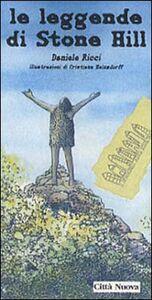 Libro Le leggende di Stone Hill Daniele Ricci