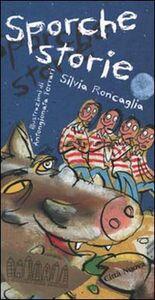 Foto Cover di Sporche storie, Libro di Silvia Roncaglia, edito da Città Nuova