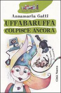 Foto Cover di Uffabaruffa colpisce ancora, Libro di Annamaria Gatti, edito da Città Nuova
