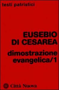 Foto Cover di Dimostrazione evangelica. Vol. 1, Libro di Eusebio di Cesarea, edito da Città Nuova