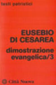Foto Cover di Dimostrazione evangelica. Vol. 3, Libro di Eusebio di Cesarea, edito da Città Nuova