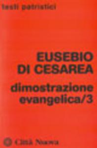 Libro Dimostrazione evangelica. Vol. 3 Eusebio di Cesarea