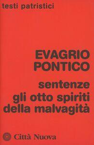 Libro Sentenze. Gli otto spiriti della malvagità Evagrio Pontico