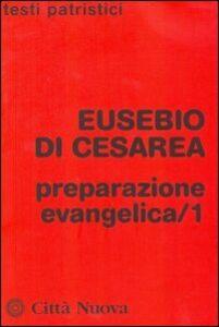 Libro Preparazione evangelica. Vol. 1 Eusebio di Cesarea