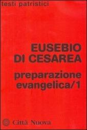 Preparazione evangelica. Vol. 1