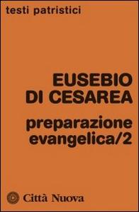 Libro Preparazione evangelica. Vol. 2 Eusebio di Cesarea