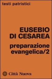 Preparazione evangelica. Vol. 2