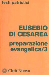Libro Preparazione evangelica. Vol. 3 Eusebio di Cesarea