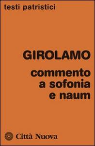 Libro Commento a Sofonia e Naum Girolamo (san)