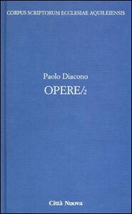 Foto Cover di Opere. Testo latino a fronte. Vol. 2, Libro di Paolo Diacono, edito da Città Nuova