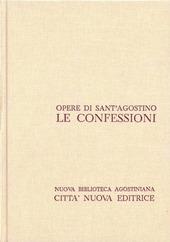 Opera omnia. Vol. 1: Le Confessioni.