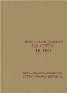 Foto Cover di Opera omnia. Vol. 5\1: La città di Dio. Libri I-X., Libro di Agostino (sant'), edito da Città Nuova