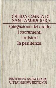 Opera omnia. Vol. 17: Spiegazione del CredoI sacramentiI misteriLa penitenza.