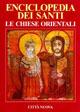 Enciclopedia dei santi. Le Chiese orientali. Vol. 1: A-Gio.