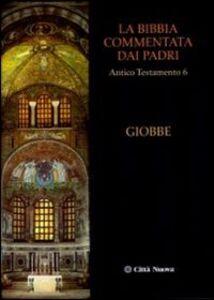 Foto Cover di La Bibbia commentata dai Padri. Antico Testamento. Vol. 6: Giobbe., Libro di  edito da Città Nuova