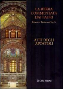 Libro La Bibbia commentata dai padri. Nuovo Testamento. Vol. 5: Atti degli apostoli.
