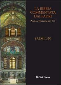 Foto Cover di La Bibbia commentata dai Padri. Antico Testamento. Vol. 7\1: I Salmi. 1-50., Libro di  edito da Città Nuova