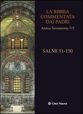 La Bibbia commentata dai Padri. Antico Testamento. Vol. 7/2: I Salmi. 51-150.