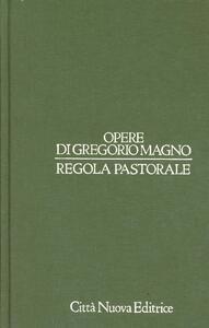 Opere. Vol. 7: Regola pastorale.