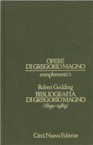 Libro Opere di Gregorio Magno. Complementi. Vol. 1: Bibliografia di Gregorio Magno (1890-1989). Robert Godding