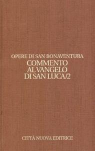 Opere. Vol. 9\2: Commento al Vangelo di san Luca.