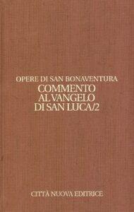 Libro Opere. Vol. 9\2: Commento al Vangelo di san Luca. Bonaventura (san)