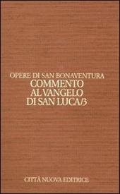 Opere. Vol. 9/3: Commento al Vangelo di san Luca.