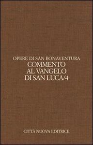Opere. Vol. 9\4: Commento al Vangelo di san Luca.