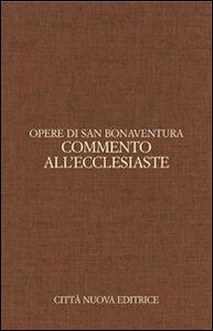 Libro Opere. Vol. 8: Commento all'Ecclesiaste. Ediz. italiana e latina. Bonaventura (san)
