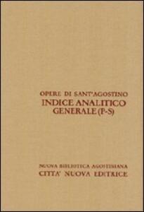 Opera Omnia di Sant'Agostino. Indice analitico generale. Vol. 4: P-S.