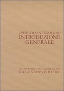Libro Opere di sant'Agostino. Introduzione generale Agostino Trapè