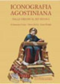 Iconografia agostiniana. Vol. 1: Dalle origini al XIV secolo. - Cosma Alessandro Da Gai Valerio Pittiglio Gianni - wuz.it