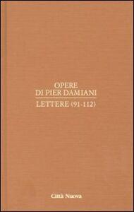 Libro Opere. Vol. 1\5: Lettere (91-112). Pier Damiani (san)