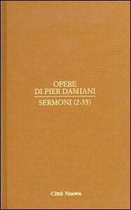 Libro Opere. Vol. 2\1: Sermoni (2-35). Pier Damiani (san)