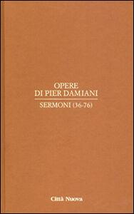 Foto Cover di Opere. Vol. 2\2: Sermoni (36-76)., Libro di Pier Damiani (san), edito da Città Nuova