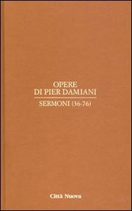 Libro Opere. Vol. 2\2: Sermoni (36-76). Pier Damiani (san)