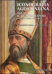Iconografia agostiniana. B. Vol. 2/2: Il Quattrocento. Il corpus.