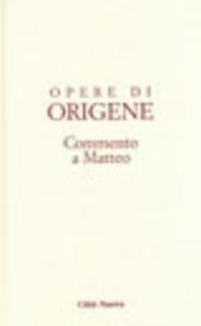Libro Opere di Origene. Vol. 11\1: Commento a Matteo 1. Origene