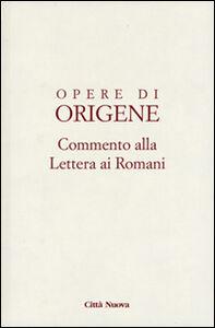 Foto Cover di Opere di Origene. Testo latino a fronte. Vol. 14\1: Commento alla Lettera ai romani., Libro di Origene, edito da Città Nuova