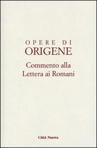 Libro Opere di Origene. Testo latino a fronte. Vol. 14\1: Commento alla Lettera ai romani. Origene
