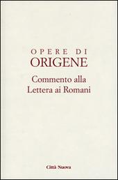 Opere di Origene. Testo latino a fronte. Vol. 14/1: Commento alla Lettera ai romani.