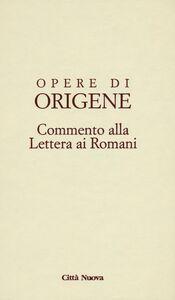 Libro Opere di Origene. Testo latino a fronte. Vol. 14\2: Commento alla Lettera ai romani. Origene