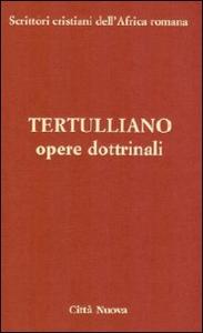 Libro Opere dottrinali. vol. 3/2 a Quinto S. Tertulliano
